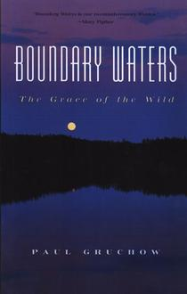 Boundary Waters : The Grace Of The Wild