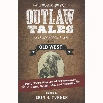 Outlaw Tales Of The Old West