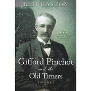 Gifford Pinchot And The Old Timers Volume 1