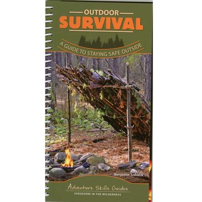 Outdoor Survival : A Guide To Staying Safe Outside