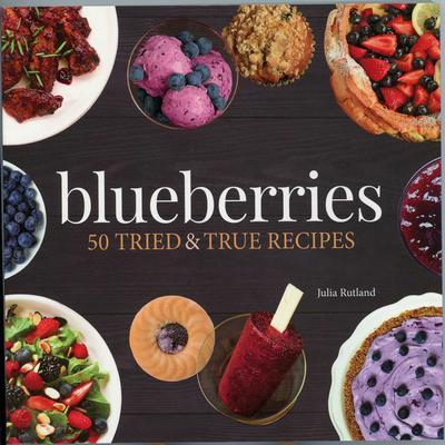 Blueberries : 50 Tried & True Recipes
