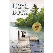 Down at the Dock: More Stories of the Good Life in the Northwoods