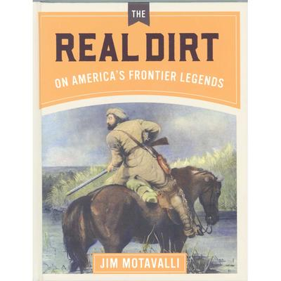 The Real Dirt On America's Frontier Legends
