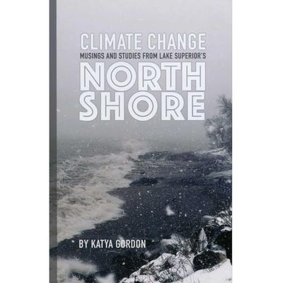 Climate Change Musing And Studies From Lake Superior's North Shore