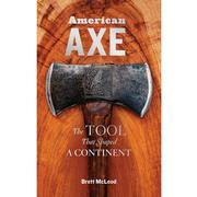 American Axe: The Tool That Shaped a Continent