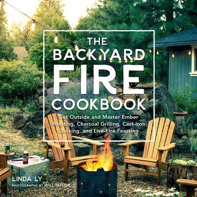 The Backyard Fire Cookbook
