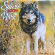 Spirit Of The Wolf 2022 Wall Calendar